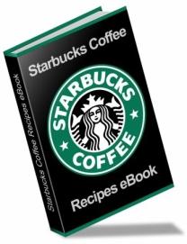 Starbucks Coffee Recipe Ebook